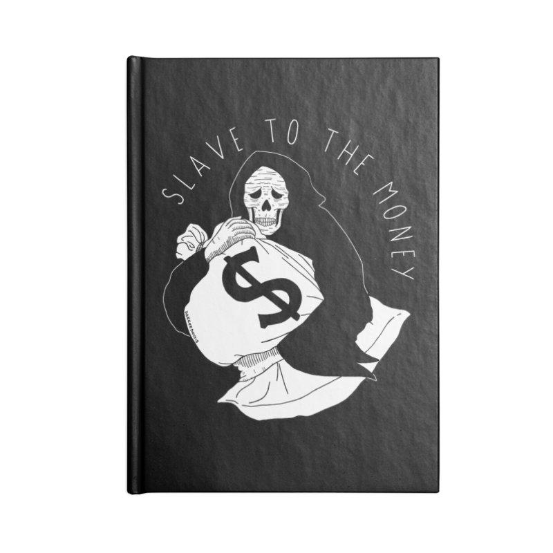 Slave To The Money Accessories Blank Journal Notebook by DARKER DAYS