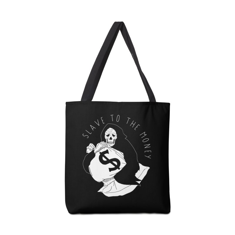 Slave To The Money Accessories Tote Bag Bag by DARKER DAYS