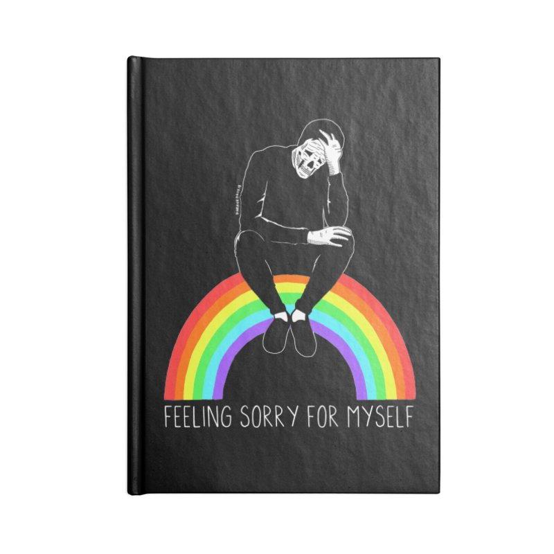 Feeling Sorry For Myself Accessories Blank Journal Notebook by DARKER DAYS