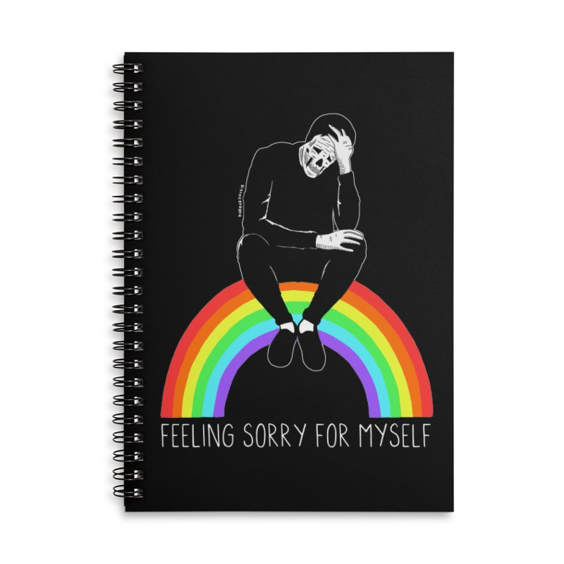 Feeling Sorry For Myself Accessories Lined Spiral Notebook by DARKER DAYS