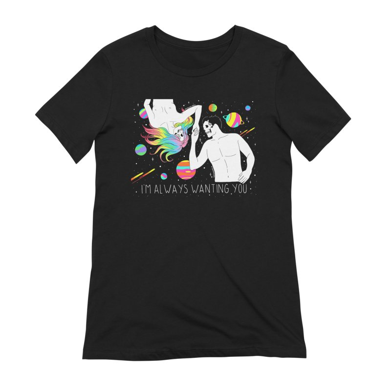 I'm Always Wanting You Women's Extra Soft T-Shirt by DARKER DAYS