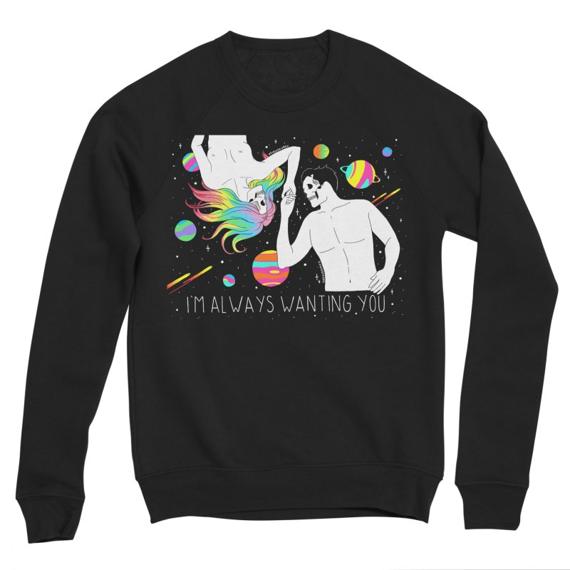 I'm Always Wanting You Women's Sponge Fleece Sweatshirt by DARKER DAYS