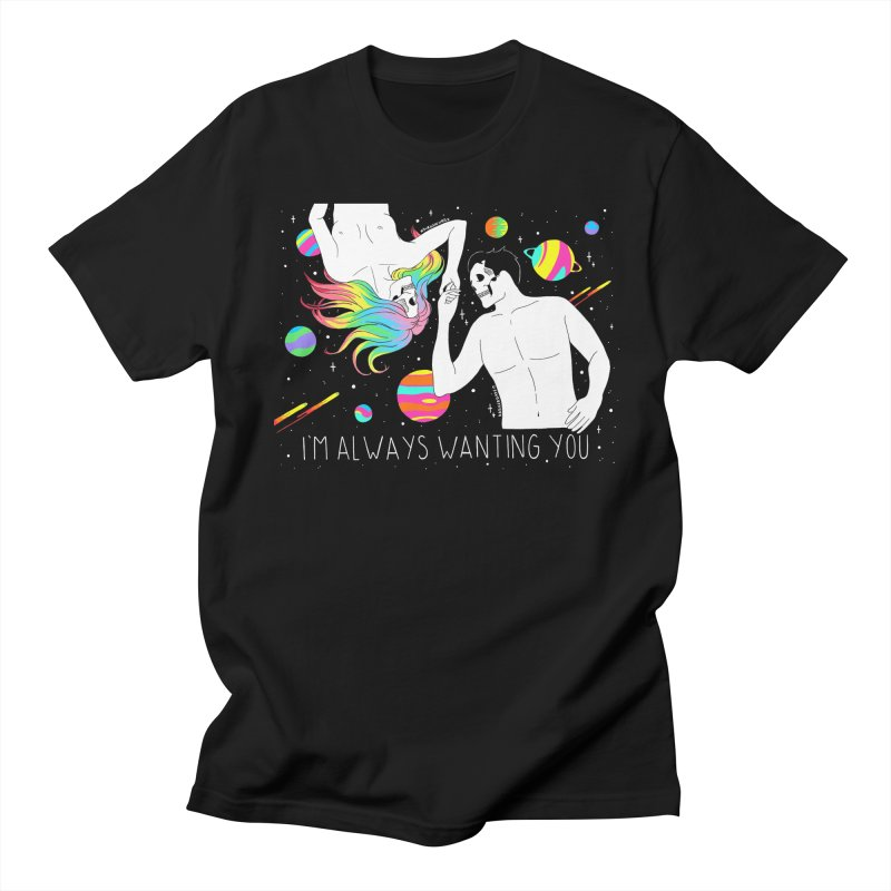I'm Always Wanting You Women's Regular Unisex T-Shirt by DARKER DAYS