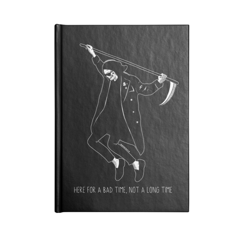 Here For A Bad Time Accessories Lined Journal Notebook by DARKER DAYS