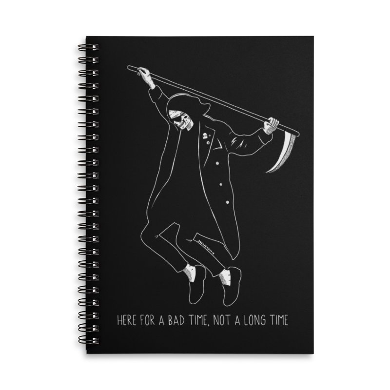 Here For A Bad Time Accessories Lined Spiral Notebook by DARKER DAYS