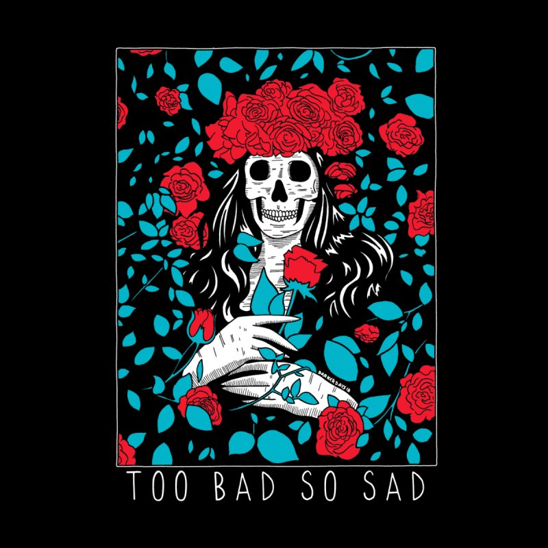 Too Bad So Sad Accessories Notebook by DARKER DAYS