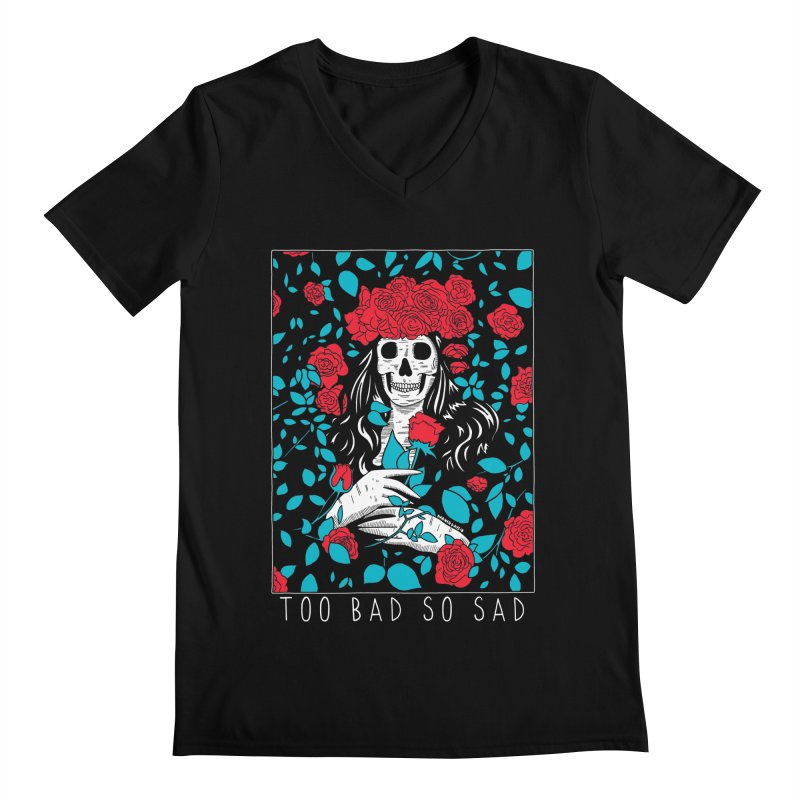Too Bad So Sad Men's Regular V-Neck by DARKER DAYS