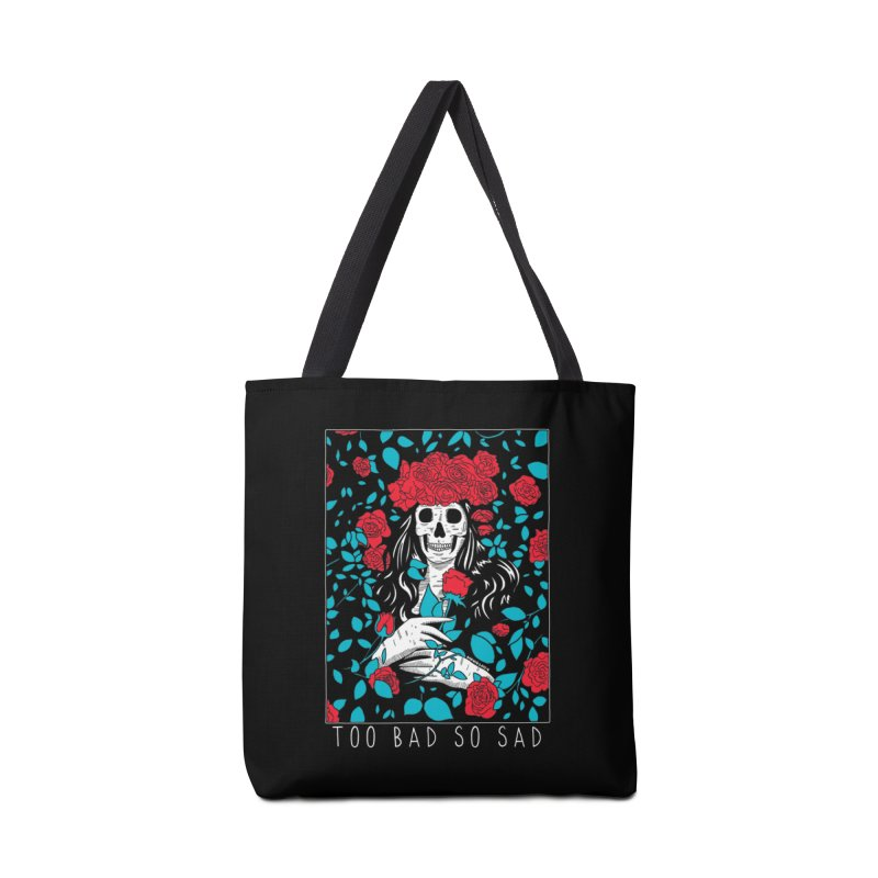 Too Bad So Sad Accessories Tote Bag Bag by DARKER DAYS