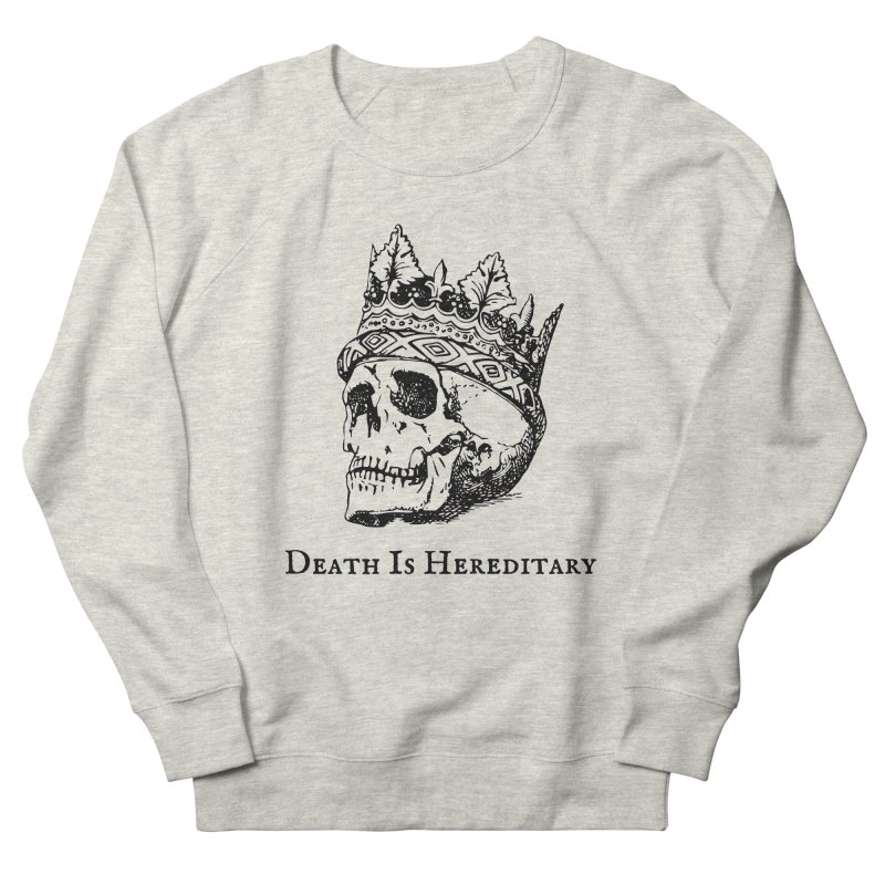 Death Is Hereditary (Black Ink) Women's French Terry Sweatshirt by Dark Helix's Artist Shop