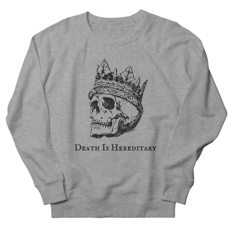 Death Is Hereditary (Black Ink) Men's French Terry Sweatshirt by Dark Helix's Artist Shop