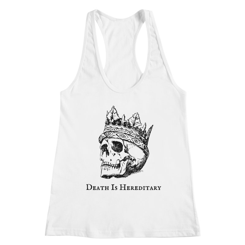 Death Is Hereditary (Black Ink) Women's Tank by Dark Helix's Artist Shop