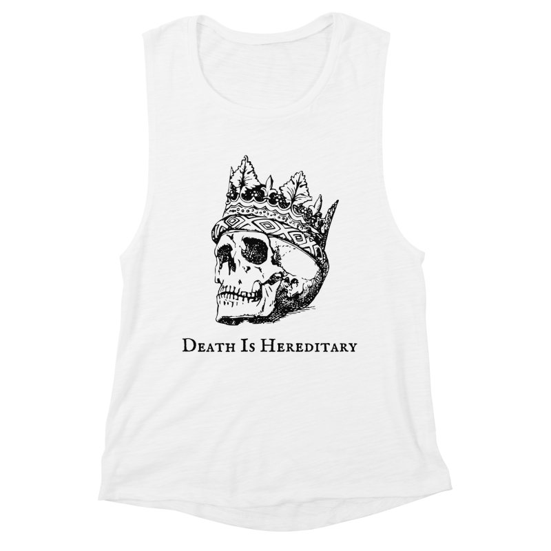 Death Is Hereditary (Black Ink) Women's Tank by Dark Helix's Artist Shop