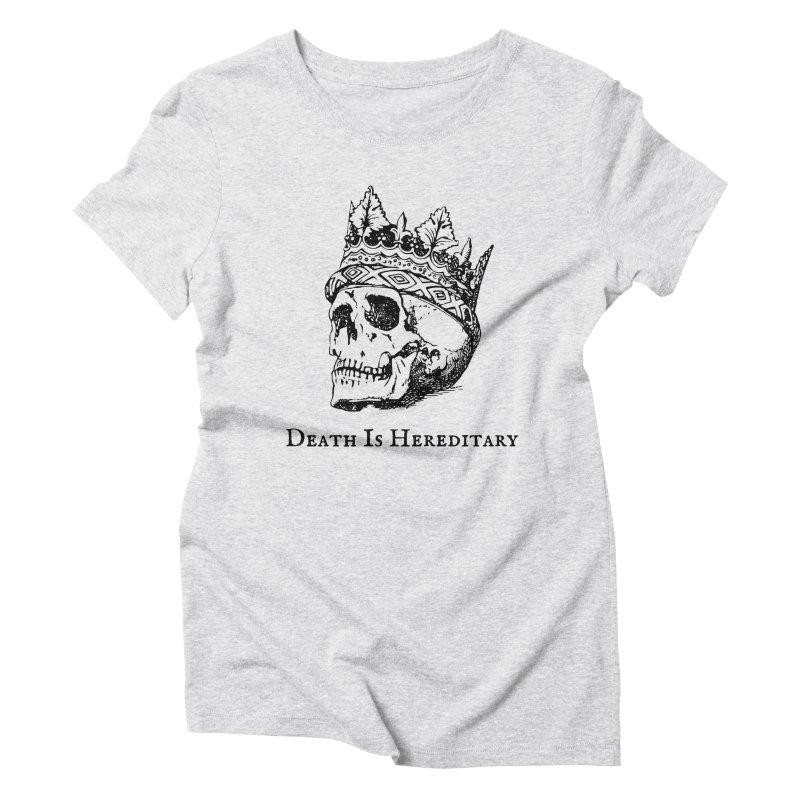 Death Is Hereditary (Black Ink) Women's T-Shirt by Dark Helix's Artist Shop