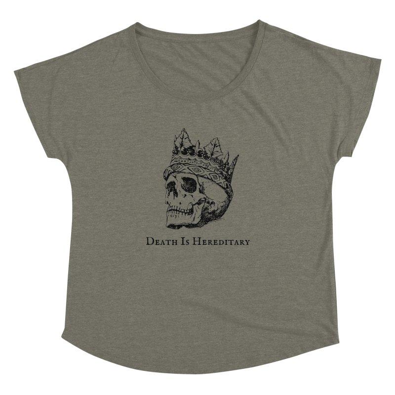 Death Is Hereditary (Black Ink) Women's Dolman Scoop Neck by Dark Helix's Artist Shop