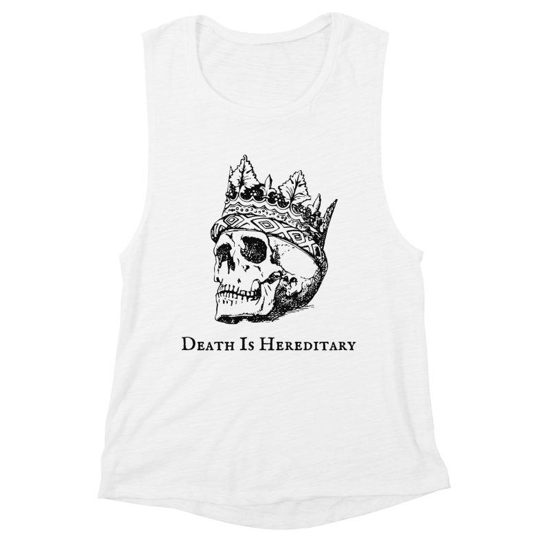 Death Is Hereditary (Black Ink) Women's Muscle Tank by Dark Helix's Artist Shop