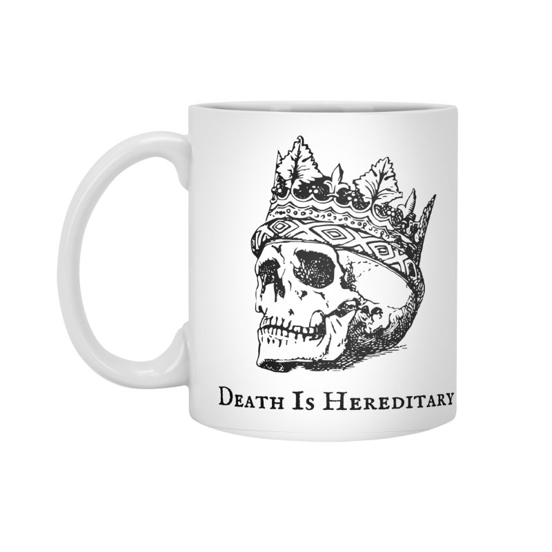 Death Is Hereditary (Black Ink) Accessories Standard Mug by Dark Helix's Artist Shop