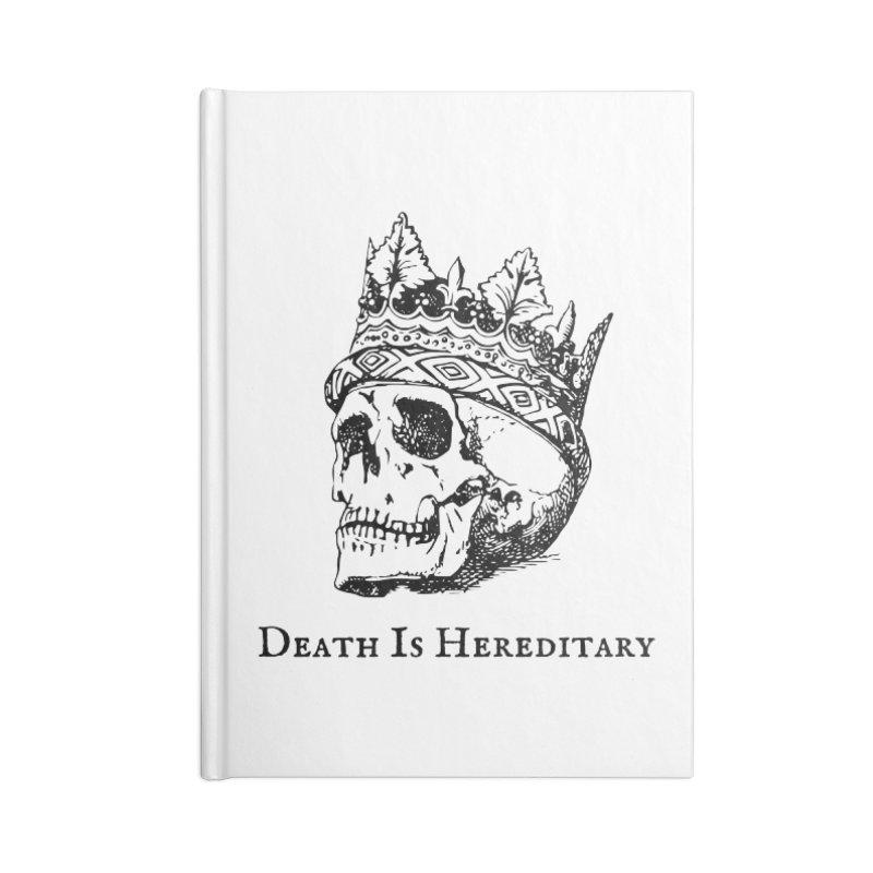 Death Is Hereditary (Black Ink) Accessories Blank Journal Notebook by Dark Helix's Artist Shop