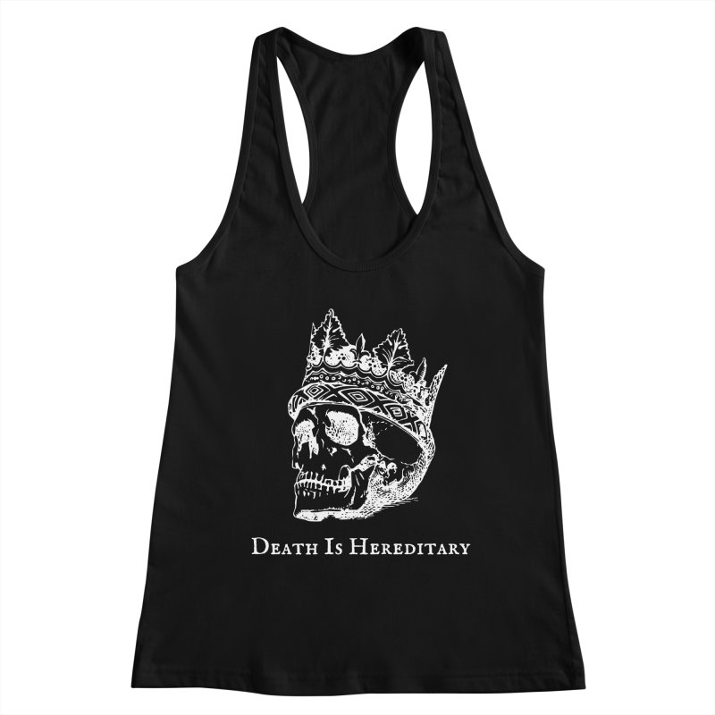 Death Is Hereditary (White Ink) Women's Tank by Dark Helix's Artist Shop