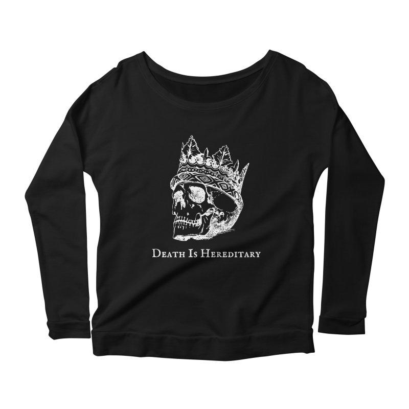 Death Is Hereditary (White Ink) Women's Scoop Neck Longsleeve T-Shirt by Dark Helix's Artist Shop