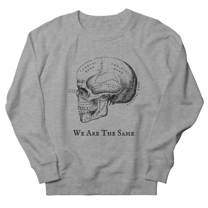 We Are The Same (Black Ink) Women's French Terry Sweatshirt by Dark Helix's Artist Shop