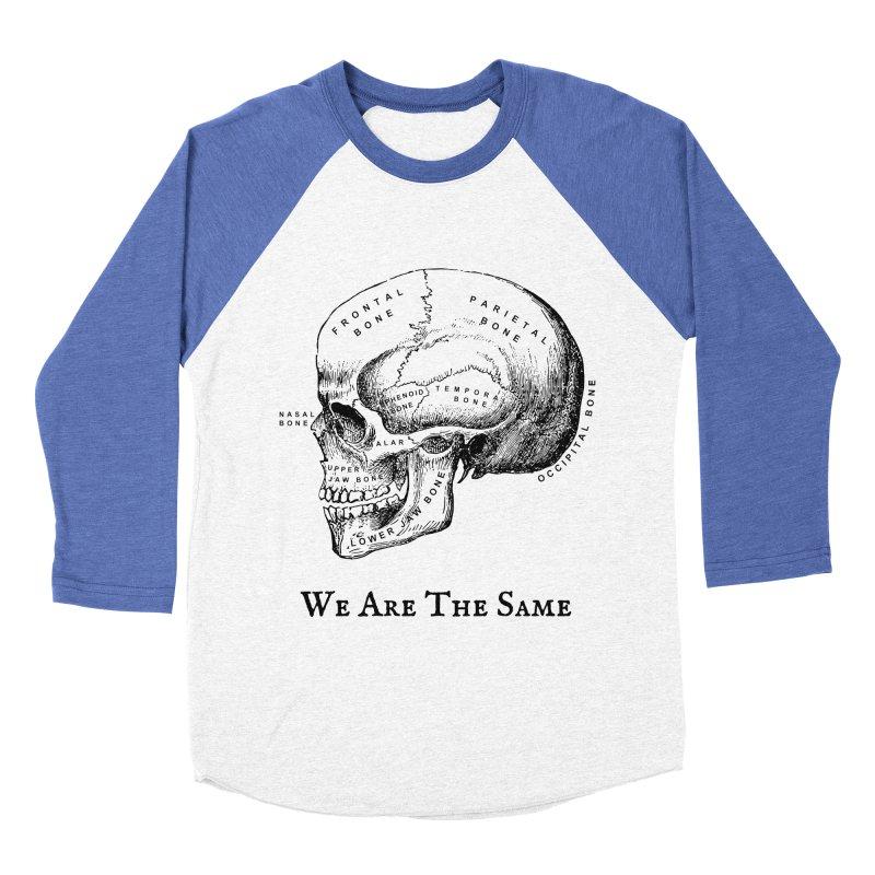 We Are The Same (Black Ink) Women's Baseball Triblend Longsleeve T-Shirt by Dark Helix's Artist Shop