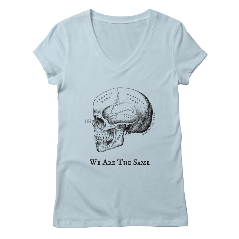 We Are The Same (Black Ink) Women's V-Neck by Dark Helix's Artist Shop