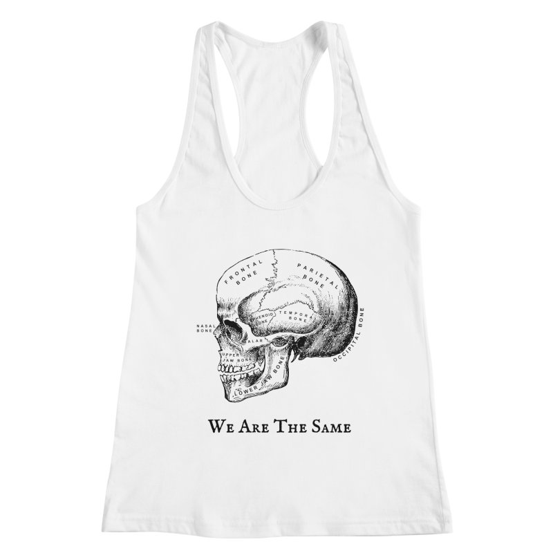 We Are The Same (Black Ink) Women's Tank by Dark Helix's Artist Shop