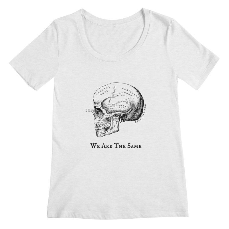 We Are The Same (Black Ink) Women's Regular Scoop Neck by Dark Helix's Artist Shop