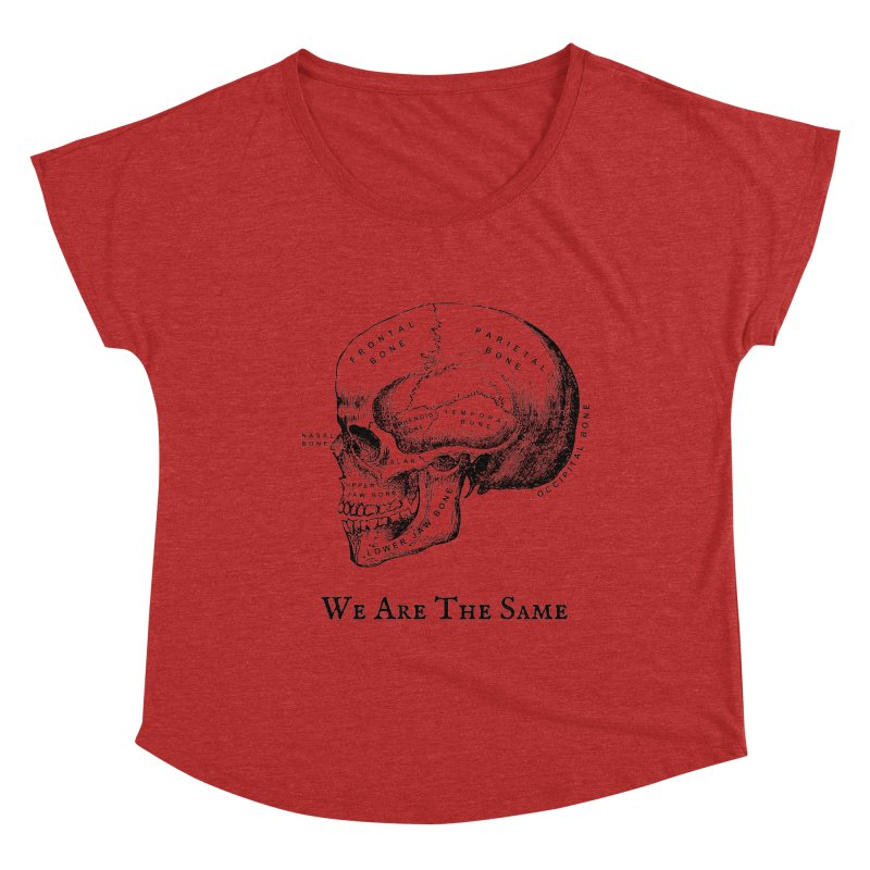 We Are The Same (Black Ink) Women's Dolman Scoop Neck by Dark Helix's Artist Shop