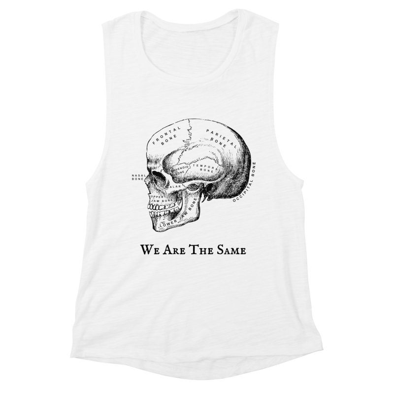 We Are The Same (Black Ink) Women's Muscle Tank by Dark Helix's Artist Shop