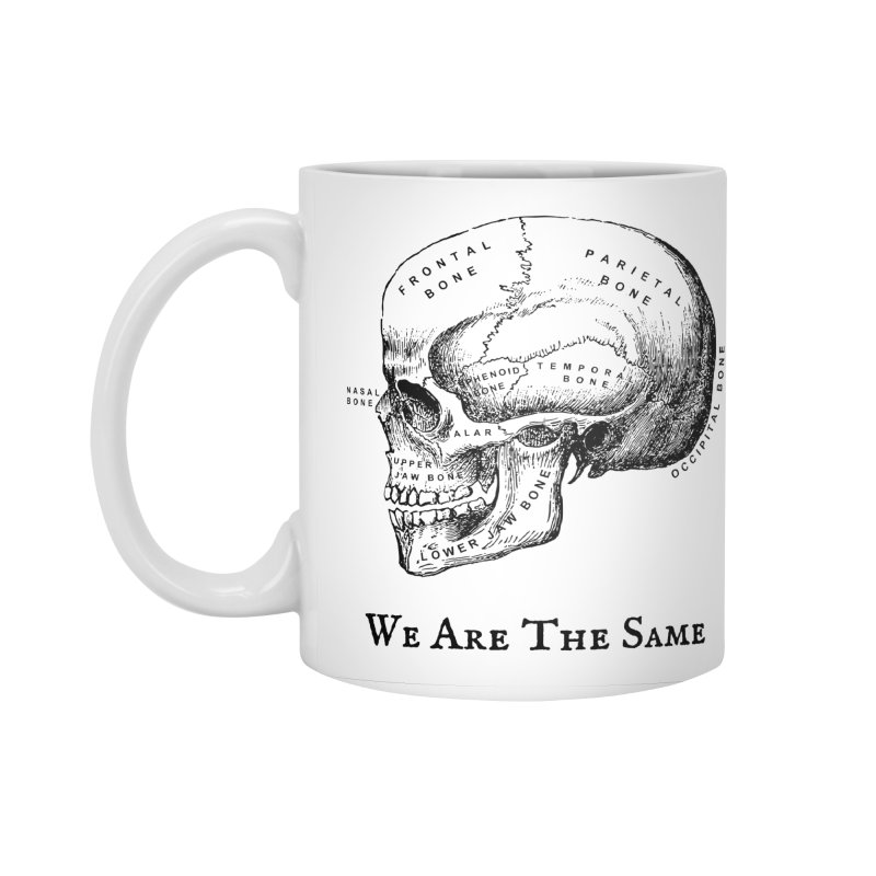 We Are The Same (Black Ink) Accessories Standard Mug by Dark Helix's Artist Shop