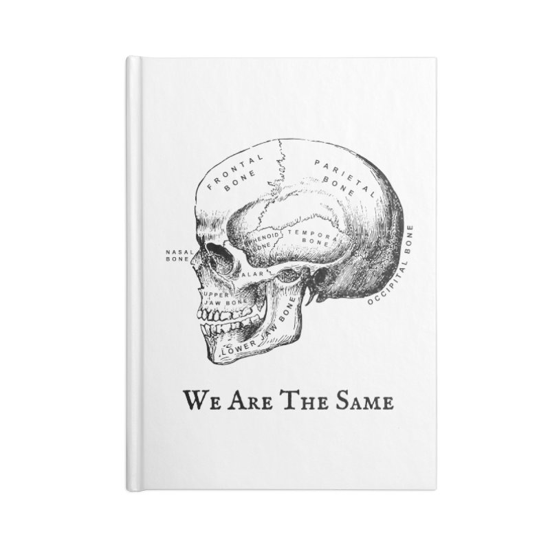 We Are The Same (Black Ink) Accessories Lined Journal Notebook by Dark Helix's Artist Shop
