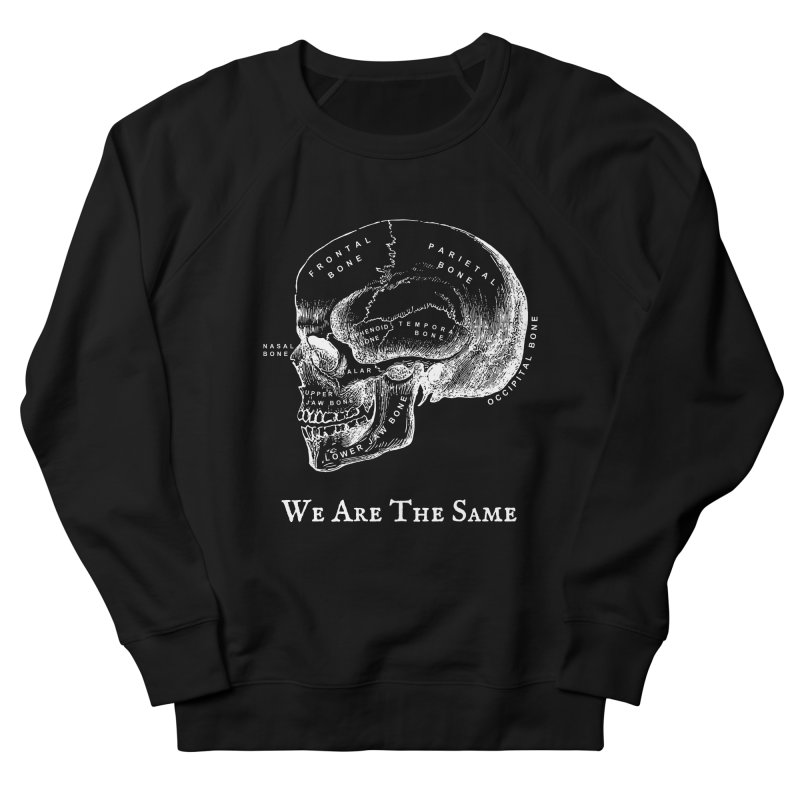 We Are The Same (White Ink) Men's French Terry Sweatshirt by Dark Helix's Artist Shop