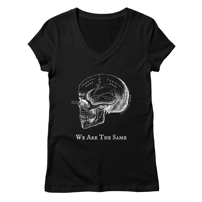 We Are The Same (White Ink) Women's V-Neck by Dark Helix's Artist Shop