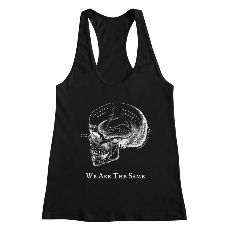We Are The Same (White Ink) Women's Tank by Dark Helix's Artist Shop