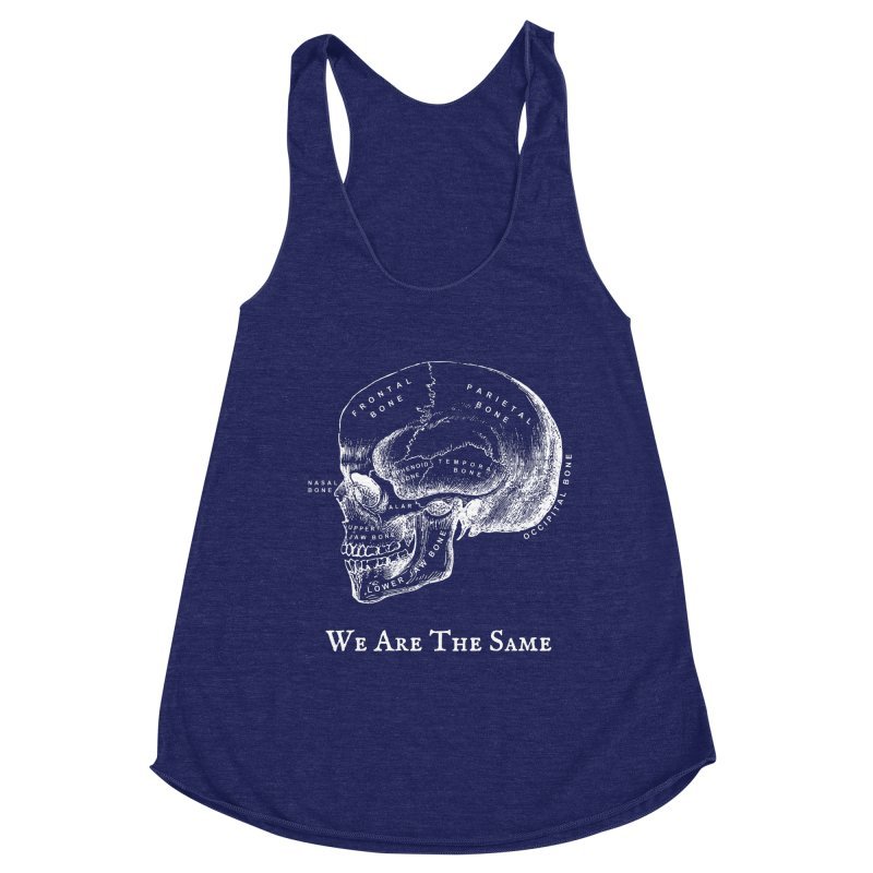 We Are The Same (White Ink) Women's Racerback Triblend Tank by Dark Helix's Artist Shop