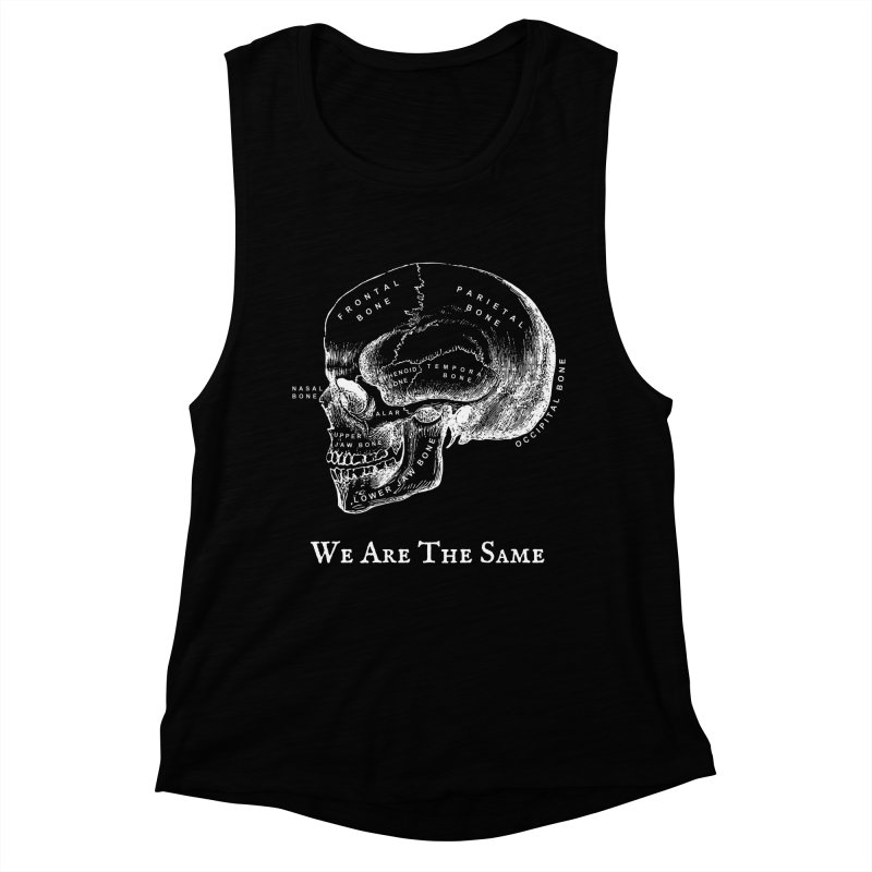 We Are The Same (White Ink) Women's Muscle Tank by Dark Helix's Artist Shop