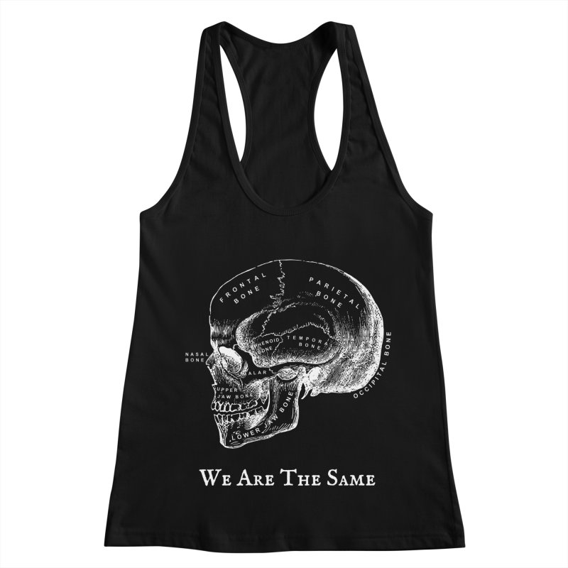We Are The Same (White Ink) Women's Racerback Tank by Dark Helix's Artist Shop