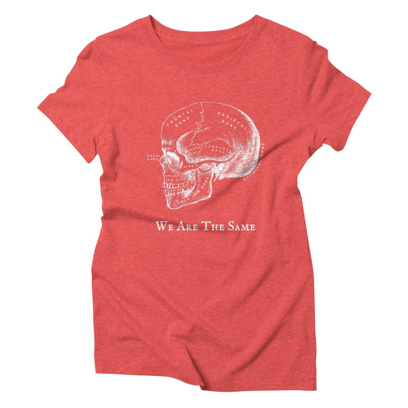 We Are The Same (White Ink) Women's T-Shirt by Dark Helix's Artist Shop