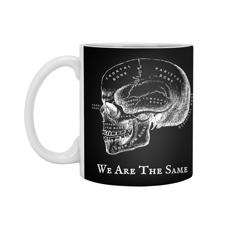 We Are The Same (White Ink) Accessories Standard Mug by Dark Helix's Artist Shop