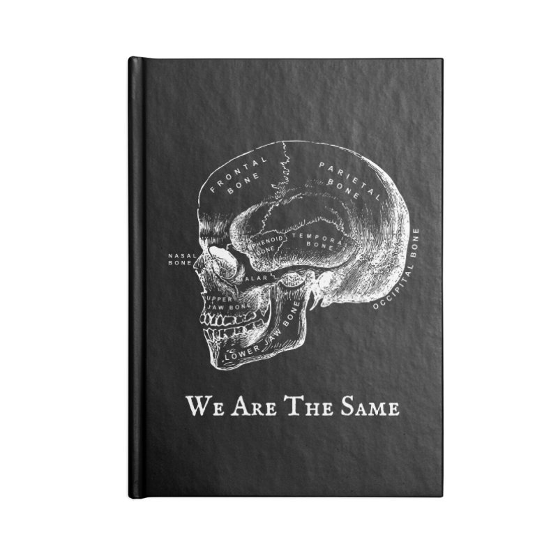 We Are The Same (White Ink) Accessories Notebook by Dark Helix's Artist Shop
