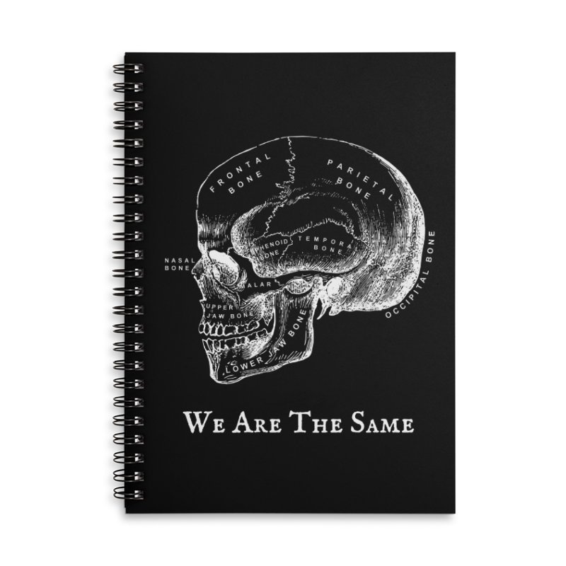 We Are The Same (White Ink) Accessories Lined Spiral Notebook by Dark Helix's Artist Shop