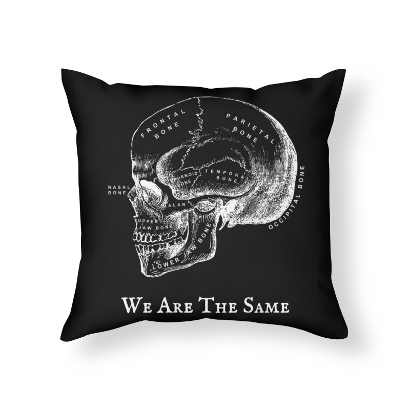 We Are The Same (White Ink) Home Throw Pillow by Dark Helix's Artist Shop
