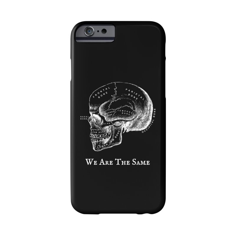 We Are The Same (White Ink) Accessories Phone Case by Dark Helix's Artist Shop