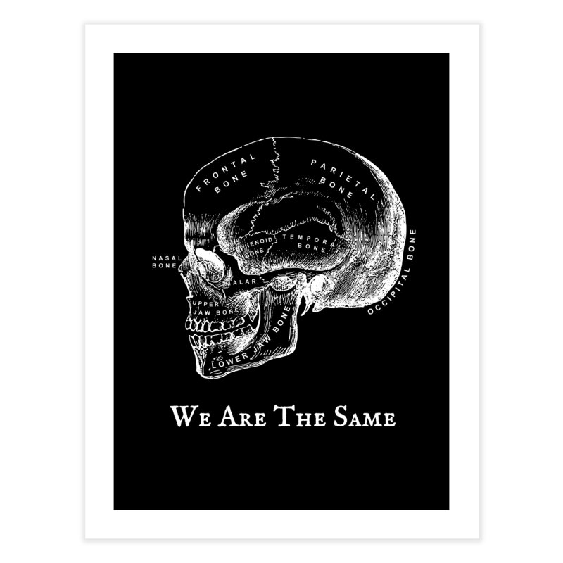 We Are The Same (White Ink) Home Fine Art Print by Dark Helix's Artist Shop