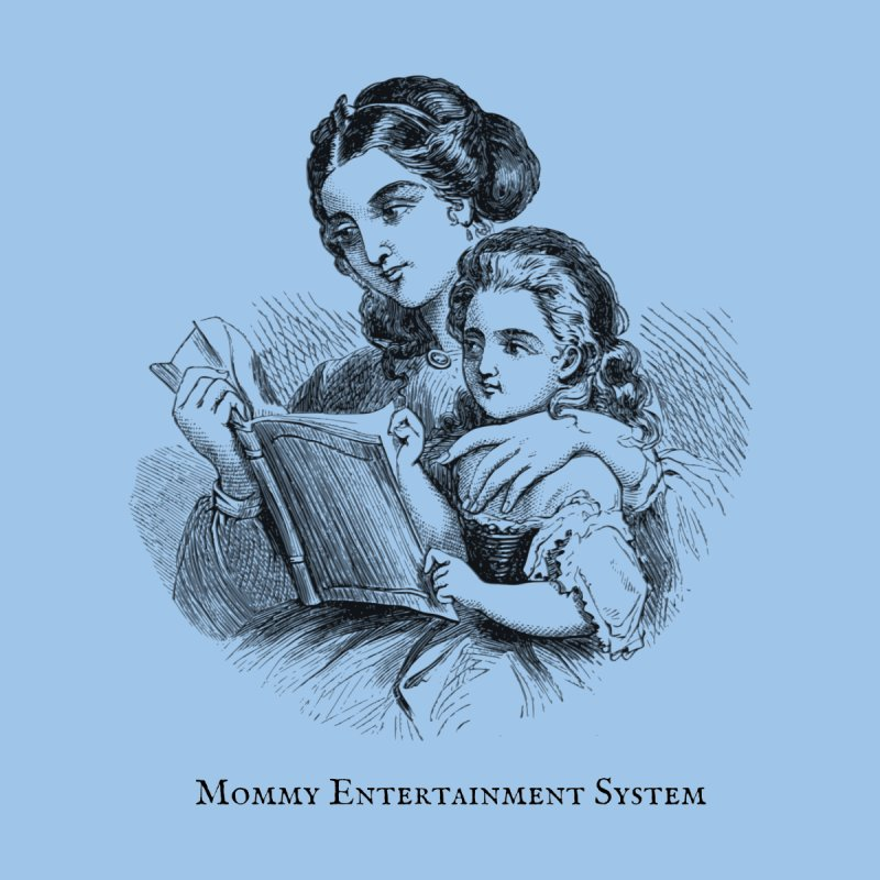 Mommy Entertainment System Kids Toddler T-Shirt by Dark Helix's Artist Shop