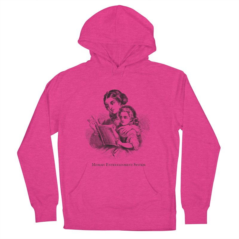 Mommy Entertainment System Women's French Terry Pullover Hoody by Dark Helix's Artist Shop