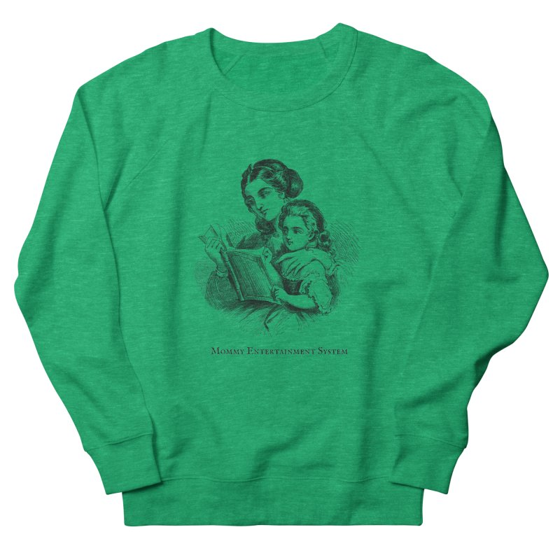 Mommy Entertainment System Women's French Terry Sweatshirt by Dark Helix's Artist Shop