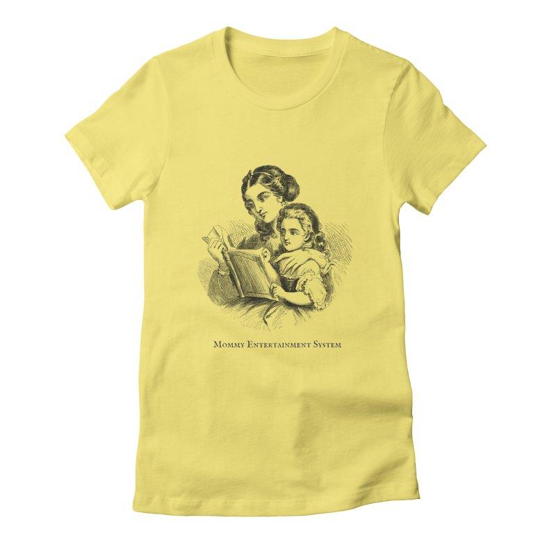 Mommy Entertainment System Women's T-Shirt by Dark Helix's Artist Shop