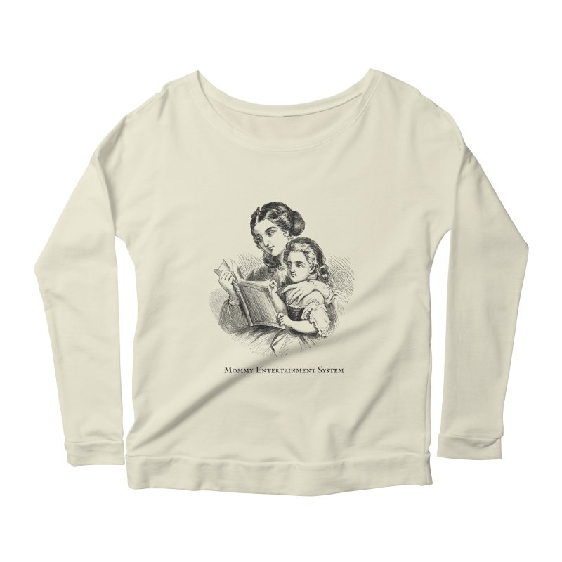 Mommy Entertainment System Women's Scoop Neck Longsleeve T-Shirt by Dark Helix's Artist Shop